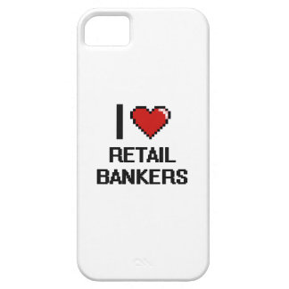 I love Retail Bankers iPhone 5 Cover