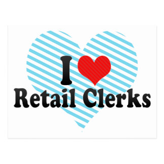 I Love Retail Clerks Post Card