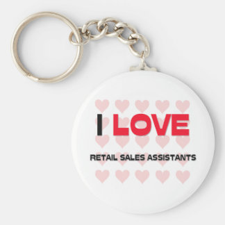 I LOVE RETAIL SALES ASSISTANTS KEYCHAIN