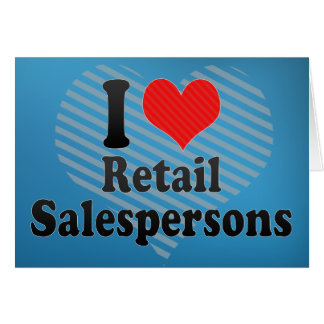 I Love Retail Salespersons Card