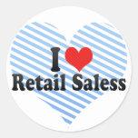 I Love Retail Saless Round Stickers