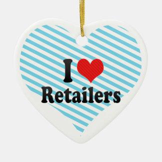 I Love Retailers Ornaments