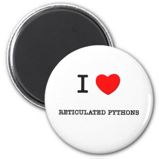 I Love RETICULATED PYTHONS 2 Inch Round Magnet