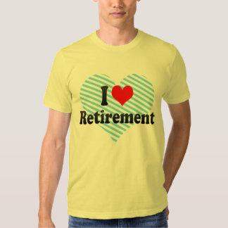 I love Retirement Tee Shirt