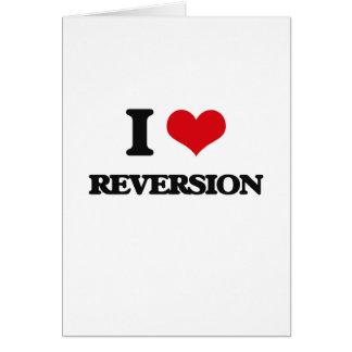 I Love Reversion Greeting Card