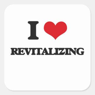 I Love Revitalizing Square Sticker