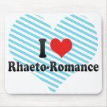 I Love Rhaeto-Romance Mouse Pads