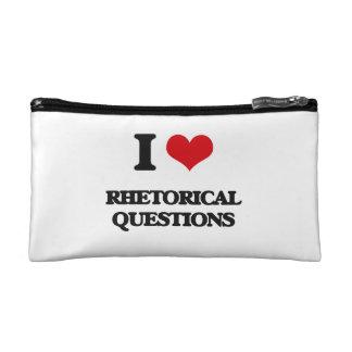 I Love Rhetorical Questions Cosmetic Bags