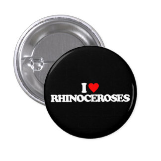 I LOVE RHINOCEROSES 1 INCH ROUND BUTTON