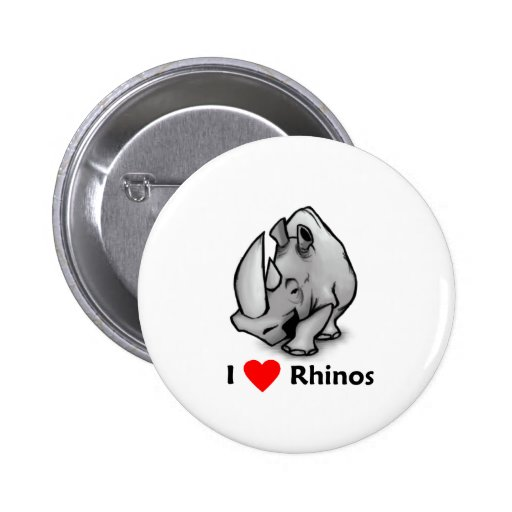 I love Rhinos Buttons