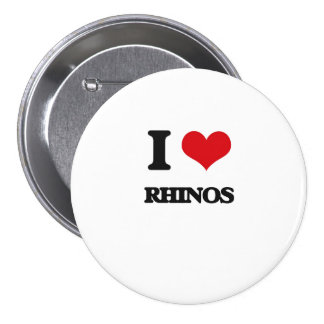 I love Rhinos Pinback Buttons