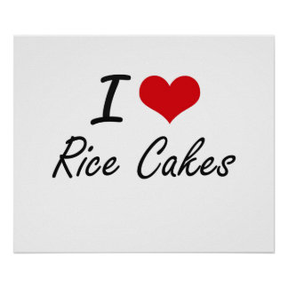 I Love Rice Cakes artistic design Poster