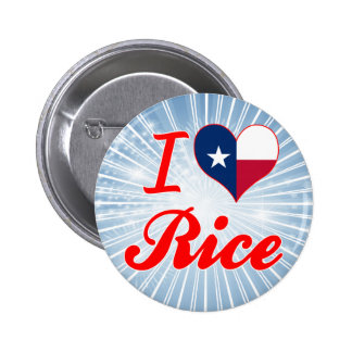 I Love Rice, Texas Pinback Button