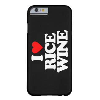 I LOVE RICE WINE BARELY THERE iPhone 6 CASE