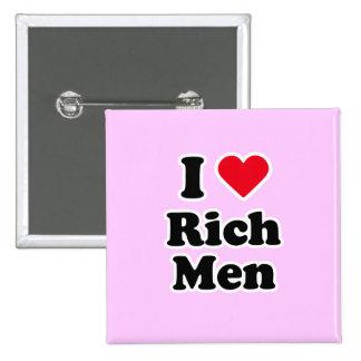 I love rich men pinback buttons
