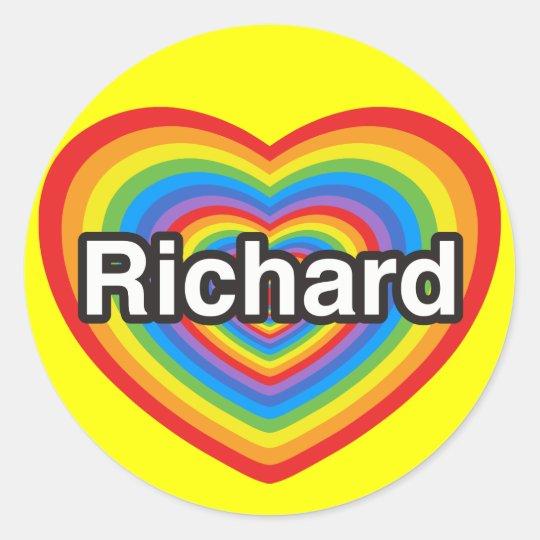 I love Richard. I love you Richard. Heart Classic Round Sticker