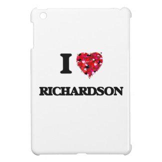 I Love Richardson Cover For The iPad Mini