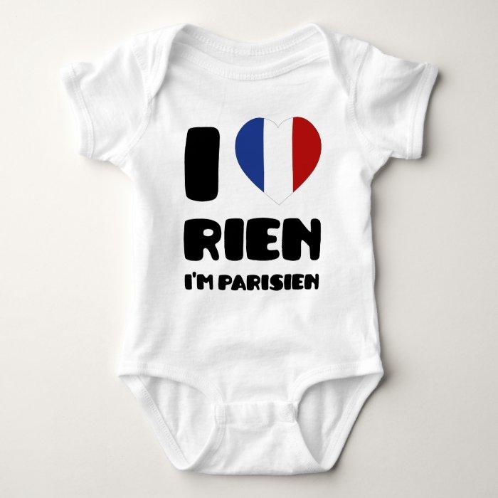 I Love 'Rien' I'm Parisien :) Baby Bodysuit