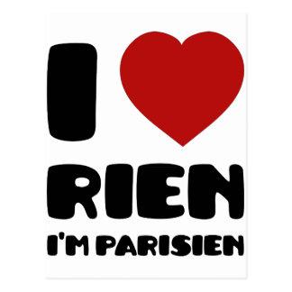 I Love 'Rien' I'm Parisien :) Postcard