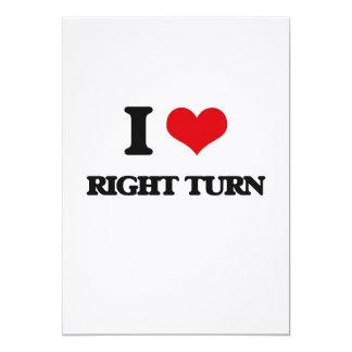 I Love Right Turn 5x7 Paper Invitation Card