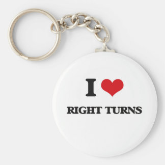 I Love Right Turns Keychain