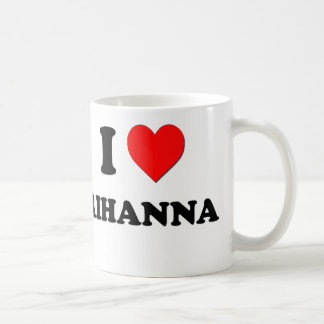 I Love Rihanna Coffee Mug