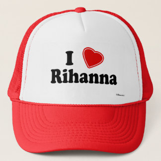 I Love Rihanna Trucker Hat