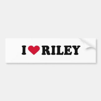 I LOVE RILEY CAR BUMPER STICKER