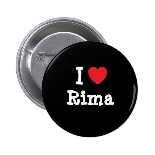 I love Rima heart T-Shirt 2 Inch Round Button