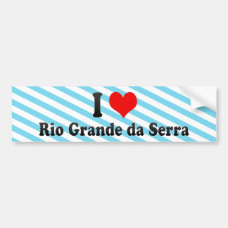 I Love Rio Grande da Serra, Brazil Bumper Stickers