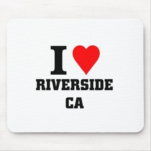 I love Riverside California Mouse Pad
