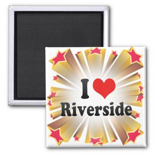 I Love Riverside Fridge Magnet