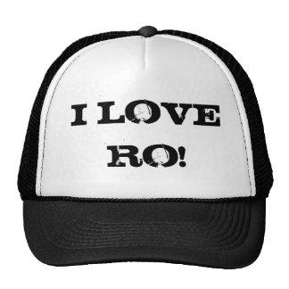 I LOVE RO! TRUCKER HAT