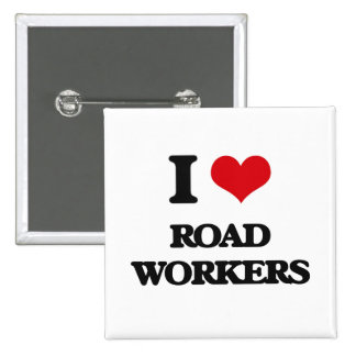 I Love Road Workers 2 Inch Square Button