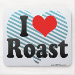 I Love Roast Mouse Pad