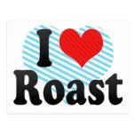 I Love Roast Postcards