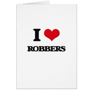 I Love Robbers Greeting Card