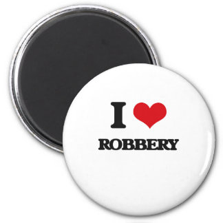 I Love Robbery 2 Inch Round Magnet