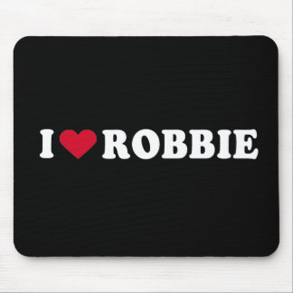 I LOVE ROBBIE MOUSE PAD