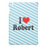 I love Robert iPad Mini Cover