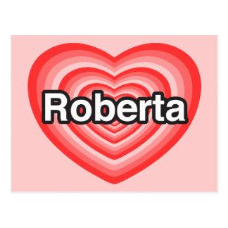 I love Roberta. I love you Roberta. Heart Postcard