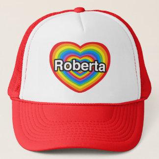I love Roberta. I love you Roberta. Heart Trucker Hat