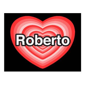 I love Roberto. I love you Roberto. Heart Postcard