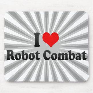 I love Robot Combat Mouse Pads
