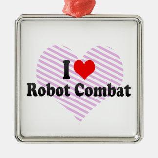 I love Robot Combat Ornaments