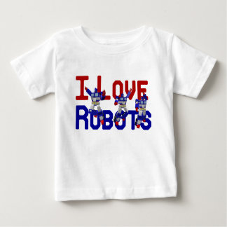 I Love Robots Baby T-Shirt