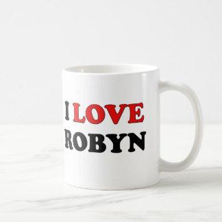 I Love Robyn Coffee Mug