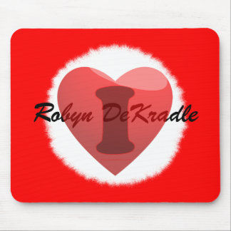 I love Robyn DeKradle (Robbing the cradle) Mouse Pad