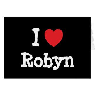 I love Robyn heart T-Shirt Greeting Card