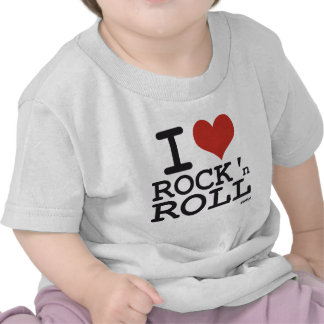 I love Rock and roll T Shirts